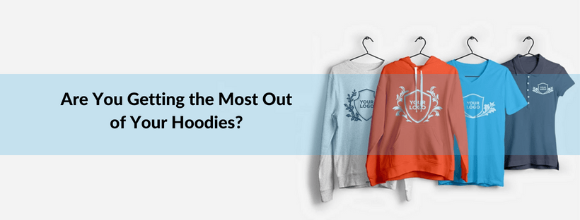 Are You Getting the Most Out of Your Hoodies? - Header Image